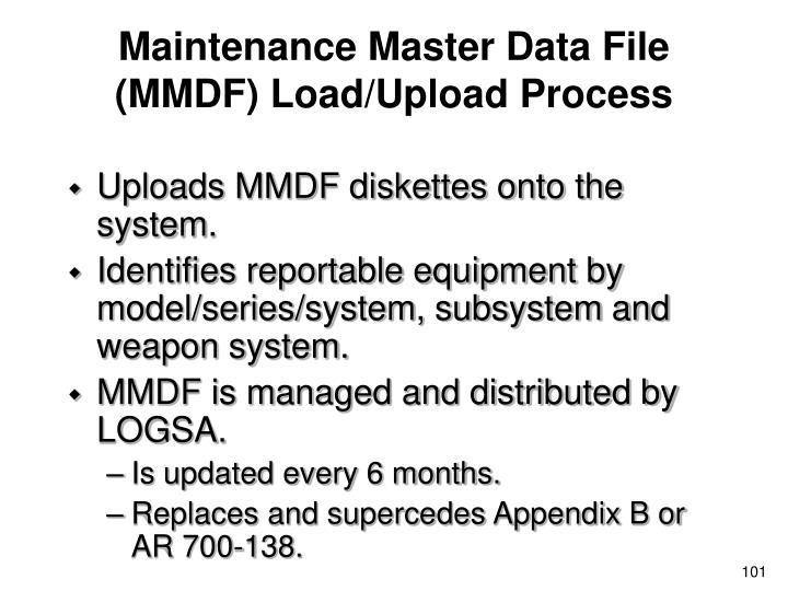 Maintenance Master Data File (MMDF) Load/Upload Process