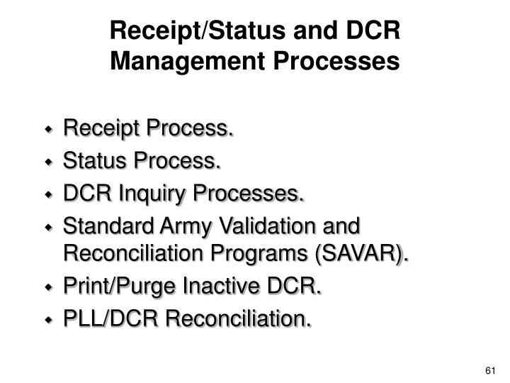 Receipt/Status and DCR Management Processes