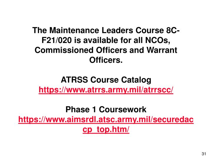 The Maintenance Leaders Course 8C-F21/020 is available for all NCOs, Commissioned Officers and Warrant Officers.