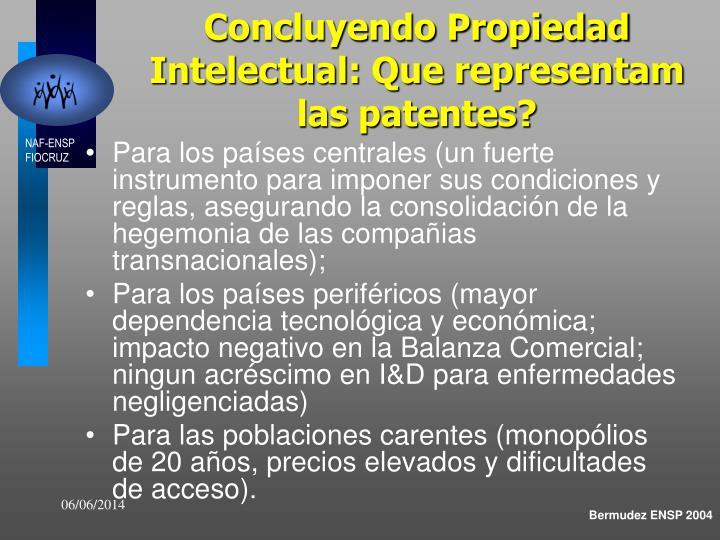 Concluyendo Propiedad Intelectual: Que representam las patentes?