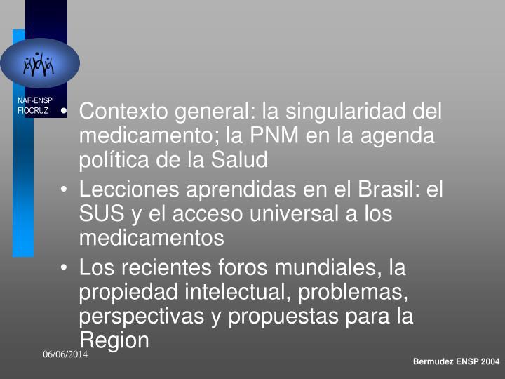 Contexto general: la singularidad del medicamento; la PNM en la agenda política de la Salud