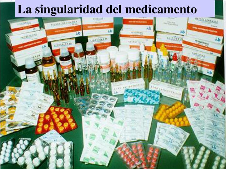 La singularidad del medicamento