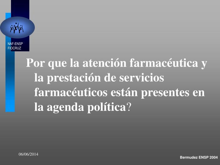 Por que la atención farmacéutica y la prestación de servicios farmacéuticos están presentes en la agenda política