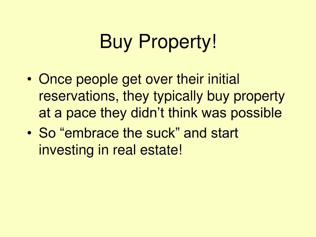Buy Property!