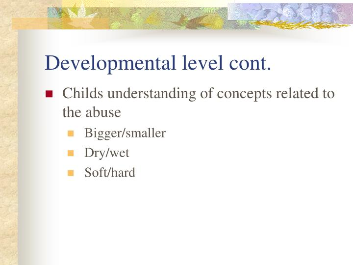 Developmental level cont.