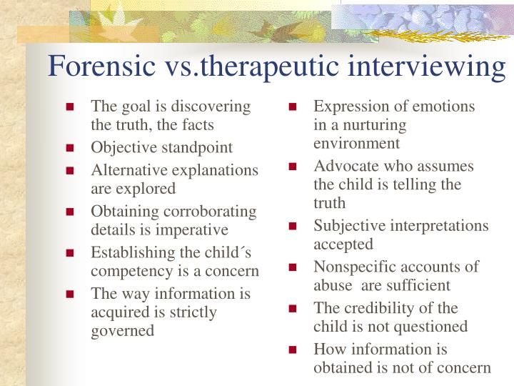 Forensic vs therapeutic interviewing