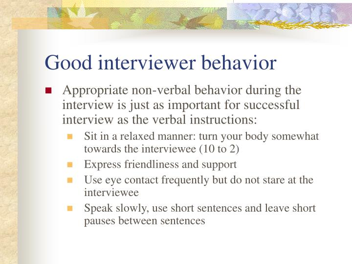 Good interviewer behavior