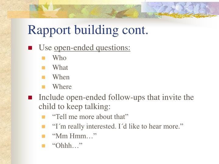 Rapport building cont.