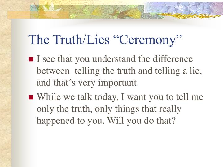 "The Truth/Lies ""Ceremony"""