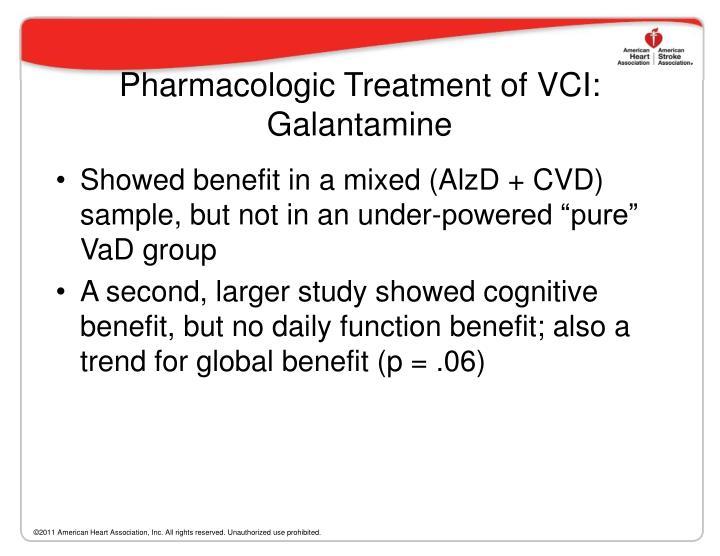 Pharmacologic Treatment of VCI:  Galantamine