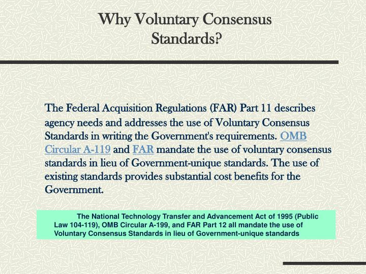 Why Voluntary Consensus        Standards?