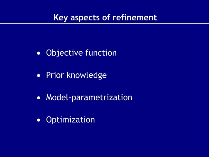 Key aspects of refinement