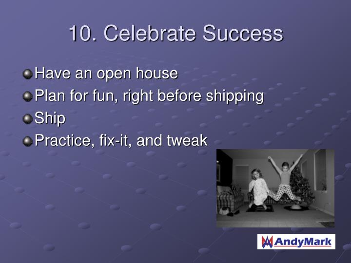 10. Celebrate Success