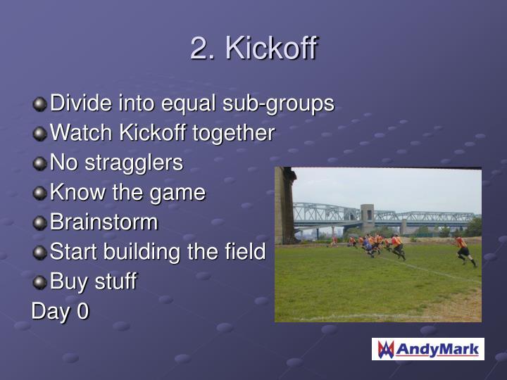 2. Kickoff