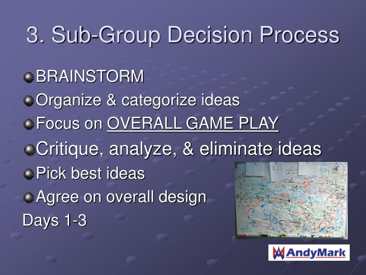 3. Sub-Group Decision Process