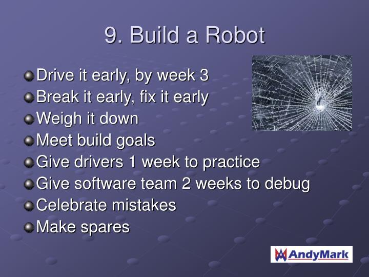 9. Build a Robot
