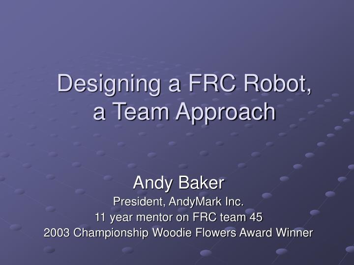Designing a FRC Robot, a Team Approach