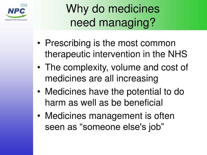 Why do medicines