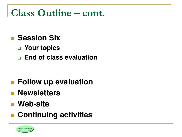 Class Outline – cont.