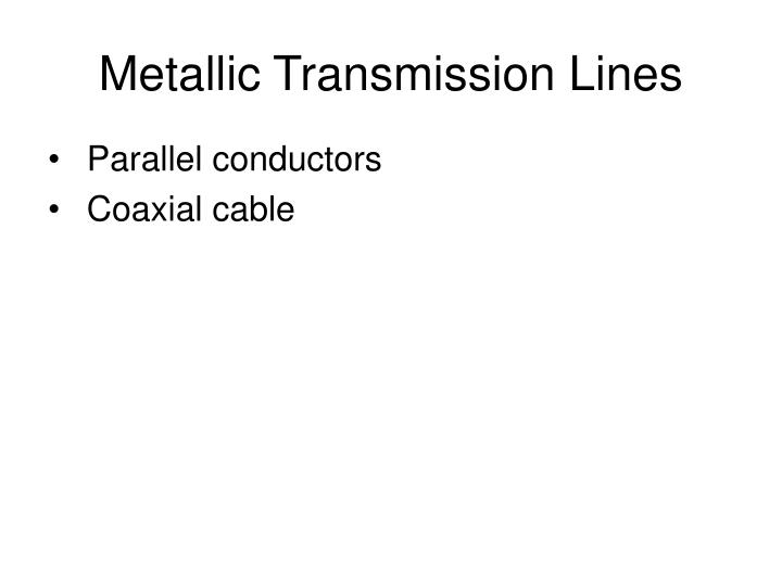 Metallic Transmission Lines