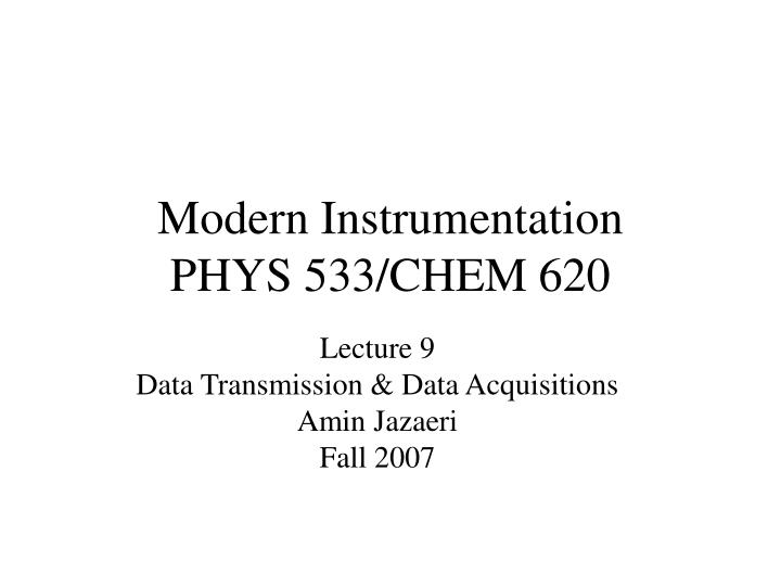 Modern instrumentation phys 533 chem 620