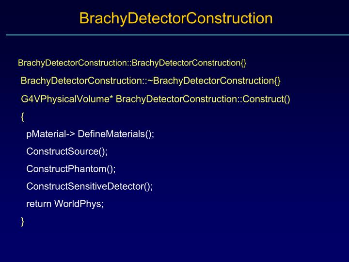 BrachyDetectorConstruction::BrachyDetectorConstruction{}