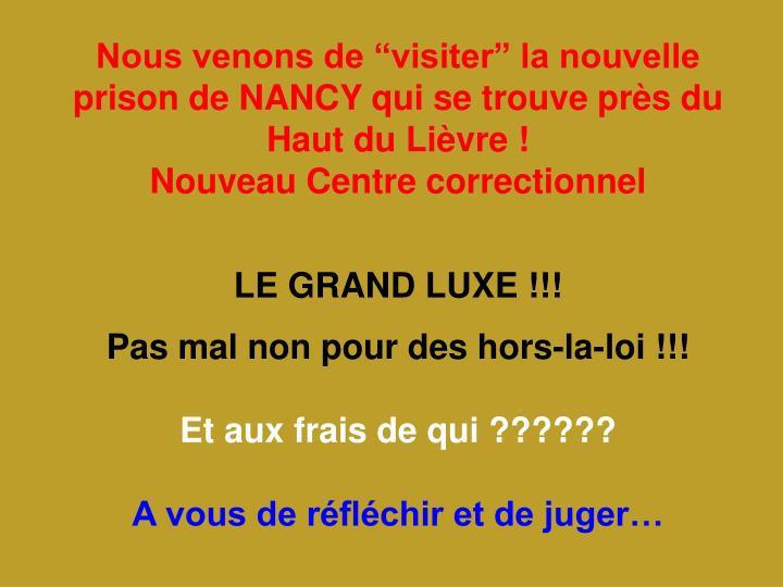 """Nous venons de """"visiter"""" la nouvelle prison de NANCY qui se trouve prèsdu Haut du Lièvre !"""