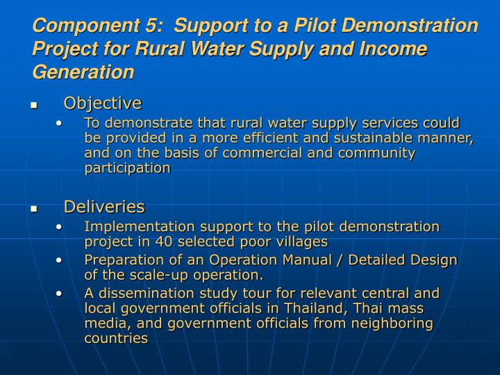 Component 5:  Support to a Pilot Demonstration Project for Rural Water Supply and Income Generation