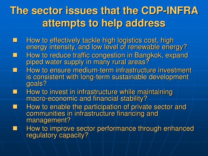 The sector issues that the CDP-INFRA attempts to help address