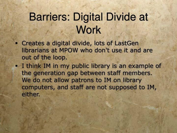 Barriers: Digital Divide at Work
