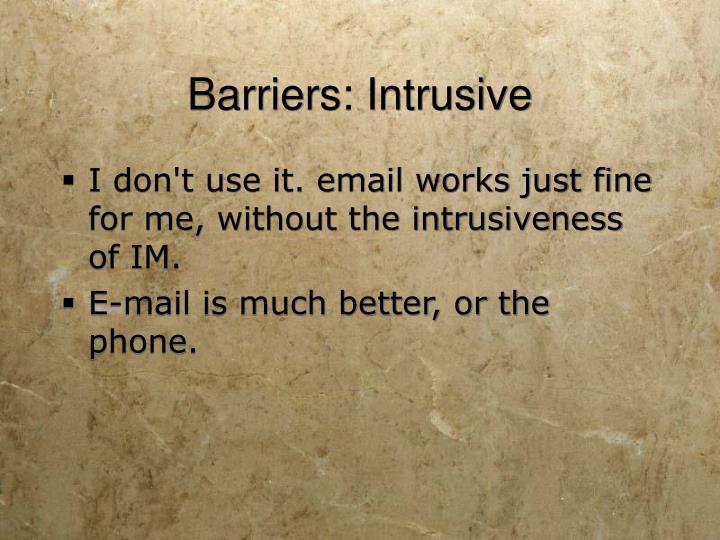 Barriers: Intrusive
