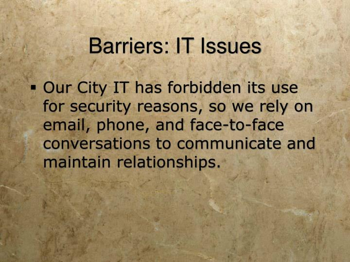 Barriers: IT Issues