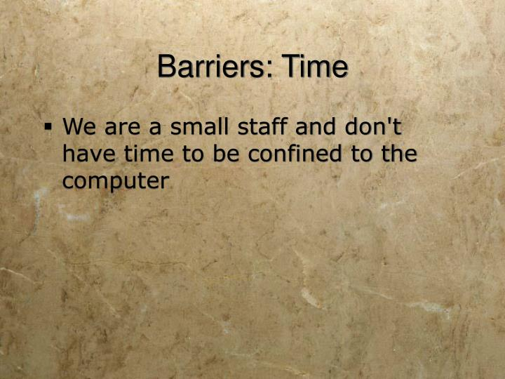 Barriers: Time