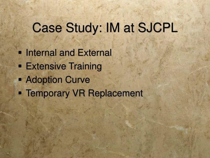 Case Study: IM at SJCPL