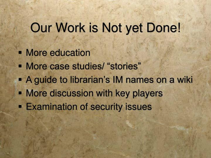 Our Work is Not yet Done!