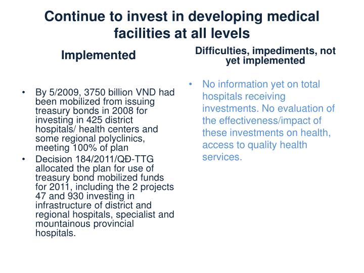 Continue to invest in developing medical facilities at all levels