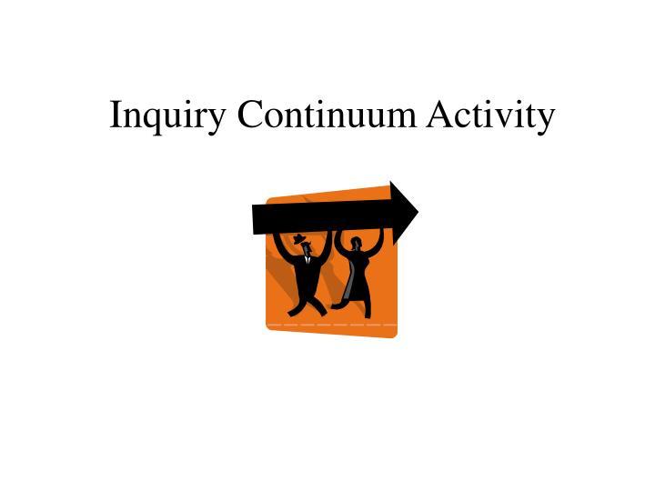 Inquiry Continuum Activity