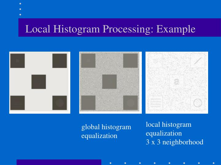 Local Histogram Processing: Example