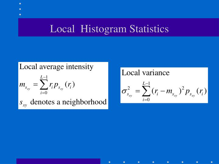 Local  Histogram Statistics