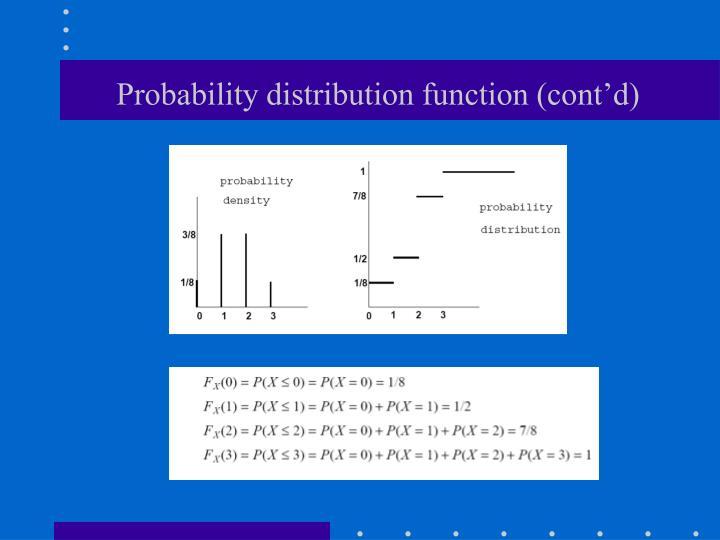 Probability distribution function (cont'd)