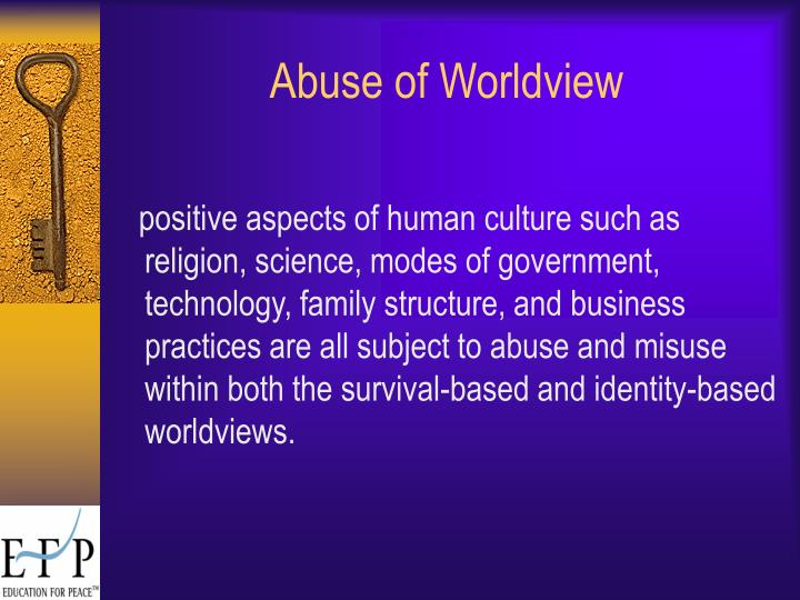 Abuse of Worldview
