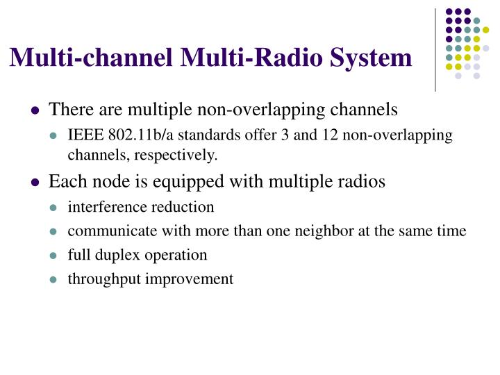 Multi-channel Multi-Radio System