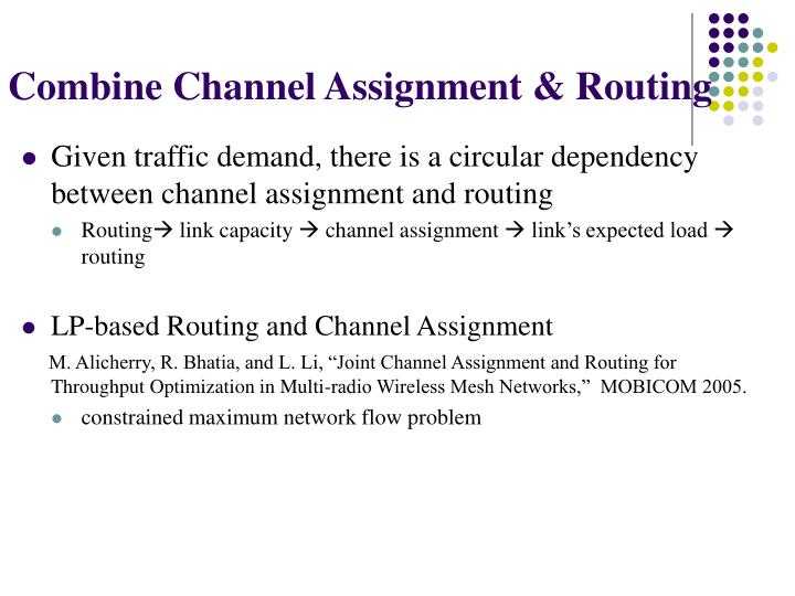 Combine Channel Assignment & Routing