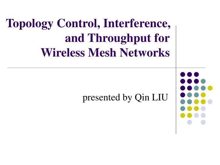 Topology control interference and throughput for wireless mesh networks