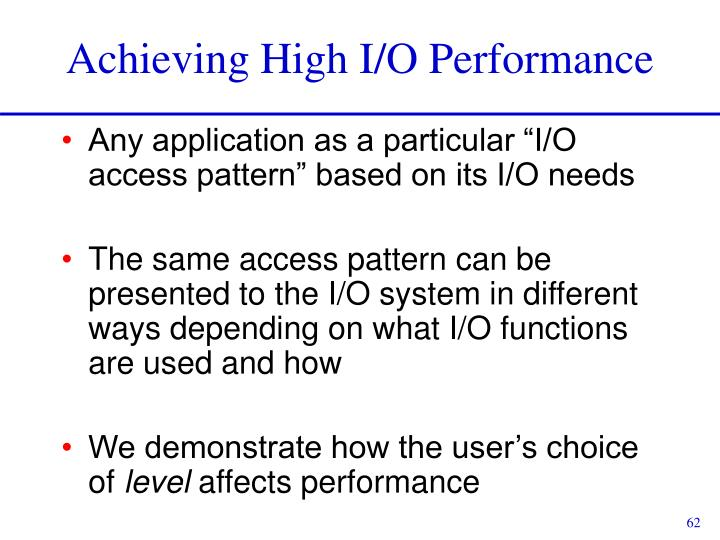Achieving High I/O Performance