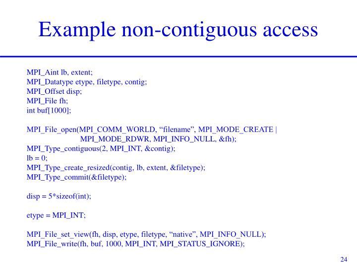 Example non-contiguous access