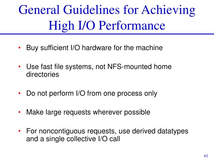 General Guidelines for Achieving High I/O Performance