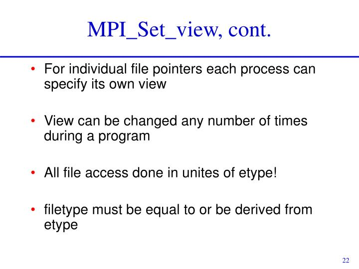 MPI_Set_view, cont.