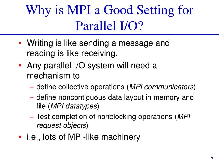 Why is MPI a Good Setting for Parallel I/O?