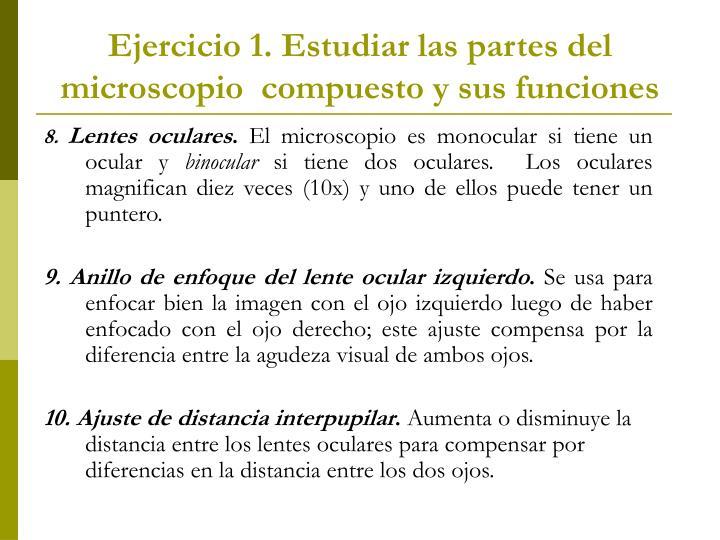Ejercicio 1. Estudiar las partes del microscopio  compuesto y sus funciones